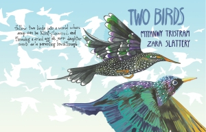 Two Birds by Zara Slattery and Myfanwy Tristram